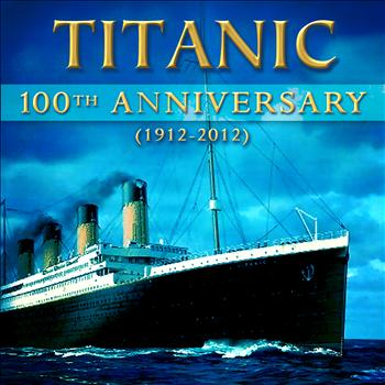 Various Artists - Titanic - 100th Anniversary  (1912-2012)