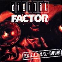 Digital Factor - F.A.L.L.I.N.G. Down