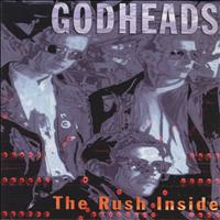 Godheads - The Rush Inside