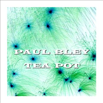 Paul Bley - Tea Pot