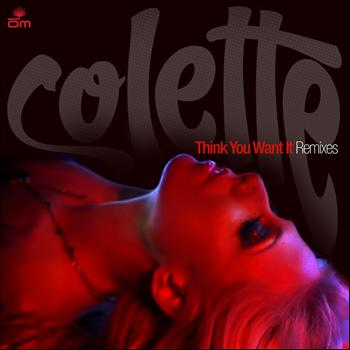 Colette - Think You Want It