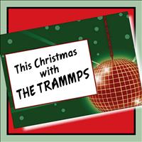 The Trammps - This Christmas with the Trammps