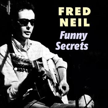 Fred Neil - Funny Secrets