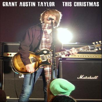 Grant Austin Taylor - This Christmas