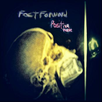 Fast Forward - Positive People