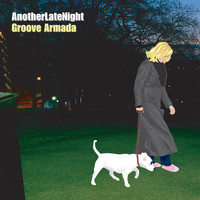 Groove Armada - Late Night Tales: Groove Armada - Another Late Night