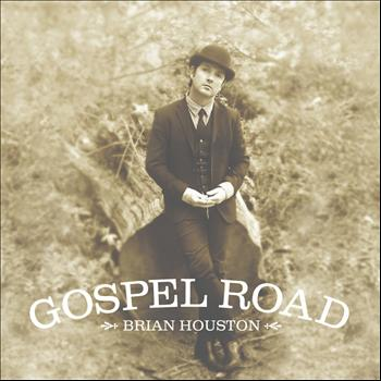 Brian Houston - Gospel Road