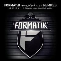 Format B - Restless Remixes Sessions 1