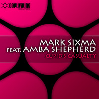 Mark Sixma feat. Amba Shepherd - Cupid's Casualty