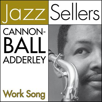Cannonball Adderley - Work Song