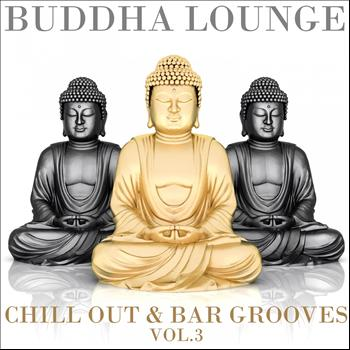 Various Artists - Buddha Lounge Chill Out & Bar Grooves Vol.3