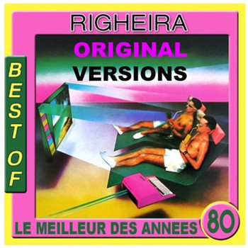 Righeira - Best of Righeira (Le meilleur des annees 80)