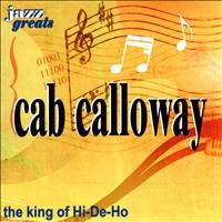 Cab Calloway - The King Of Hi-De-Ho