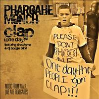 Pharoahe Monch - Clap (one day) (feat. Showtyme & DJ Boogie Blind) - Single