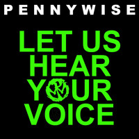 Pennywise - Let Us Hear Your Voice