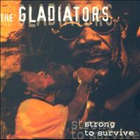 The Gladiators - Strong to Survive