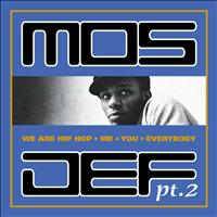 Mos Def - We Are Hip Hop, Me, You, Everybody, Pt 2