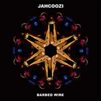 Jahcoozi - Barbed Wire
