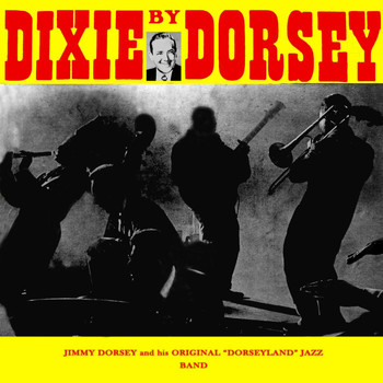 Jimmy Dorsey - Dixey By Dorsey