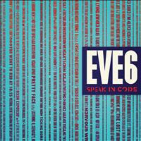 Eve 6 - Speak In Code