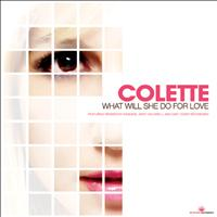 Colette - What Would She Do For Love