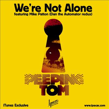 Peeping Tom - We're Not Alone (iTunes Exclusive)