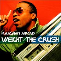 Raashan Ahmad - The Weight/The Crush (Explicit)