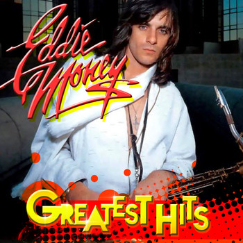 Eddie Money - Greatest Hits (Re-recorded Versions)