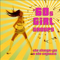 Various Artists - 60s Girl Groups - The Shangri-Las & The Crystals