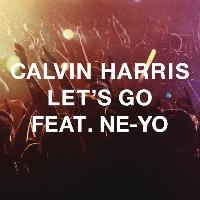 Calvin Harris feat. Ne-Yo - Let's Go (Radio Edit)