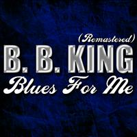 B. B. King - Blues For Me (Remastered)