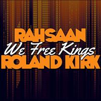 Rahsaan Roland Kirk - We Free Kings (Remastered)