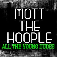 Mott The Hoople - All The Young Dudes (Live)