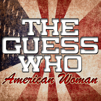 The Guess Who - American Woman
