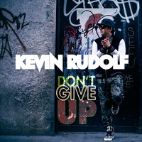 Kevin Rudolf - Don't Give Up