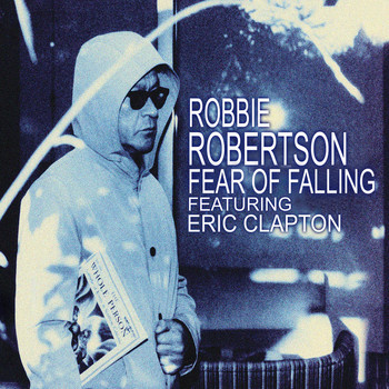 Robbie Robertson - Fear of Falling (Radio Edit)