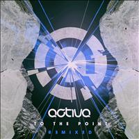 Activa - To the Point - Remixed