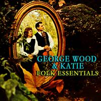 George Wood & Katie - Folk Essentials