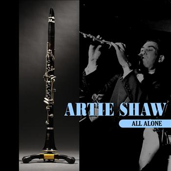 Artie Shaw - All Alone