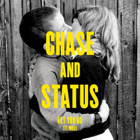 Chase & Status - Let You Go