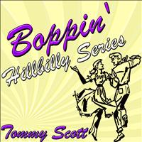 Tommy Scott - Boppin' Hillbilly Series