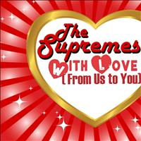 The Supremes - With Love (From Us to You)