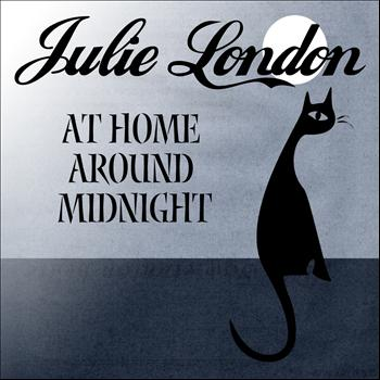 Julie London - At Home Around Midnight