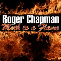 Roger Chapman - Moth to a Flame