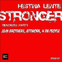 Festina Lente - Stronger (Part1 Remixes [Explicit])