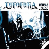 LOFOFORA - Double