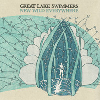 Great Lake Swimmers - New Wild Everywhere (Limited Edition)