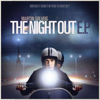 Martin Solveig - The Night Out EP