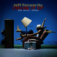 Jeff Foxworthy - Crank It Up - The Music Album
