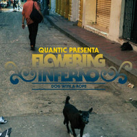 Quantic, Flowering Inferno - Dog With a Rope EP (Quantic Presenta: Flowering Inferno)